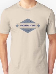 Swooping is Bad T-Shirt