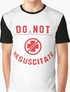 Do Not Resuscitate Graphic T-Shirt