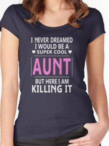 I Never Dreamed I Would Be A Super Cool Women's Fitted Scoop T-Shirt