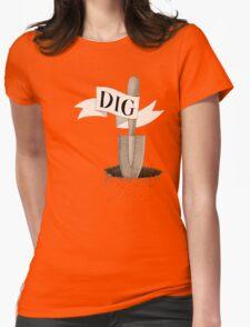 Dig Deep  T-Shirt