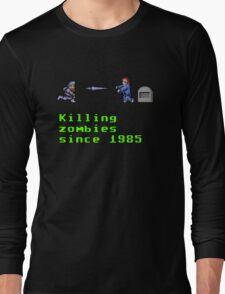 Killing zombies since 1985. Long Sleeve T-Shirt