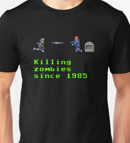 Killing zombies since 1985. Unisex T-Shirt