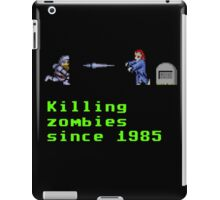 Killing zombies since 1985. iPad Case/Skin