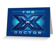 The X Doctor (Card) Greeting Card