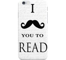 I Mustache You To Read iPhone Case/Skin