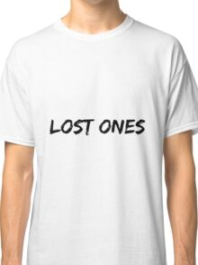 Lost Ones Classic T-Shirt