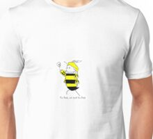 To bee, or not to bee Unisex T-Shirt