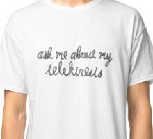My Telekinesis Classic T-Shirt