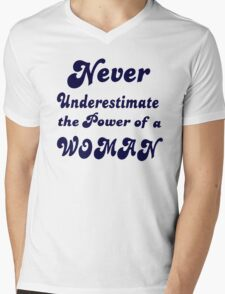 Never Underestimate the Power of a Woman! Mens V-Neck T-Shirt