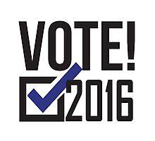 Vote 2016! Democrat Photographic Print