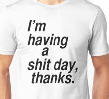 Having a bad day Unisex T-Shirt