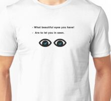 beautiful eyes Unisex T-Shirt