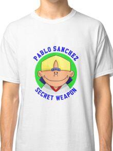 Pablo Sanchez: The Secret Weapon Classic T-Shirt