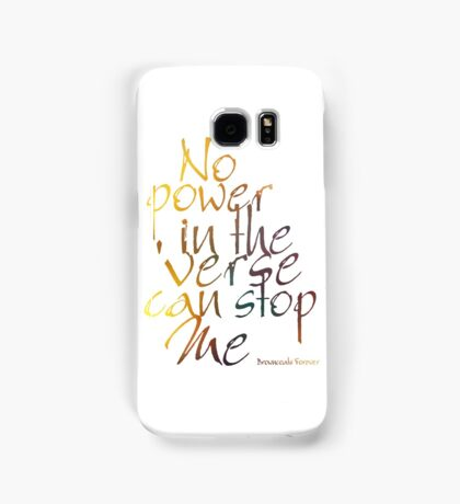 No Power in the 'Verse can stop Me, Browncoats Forever Samsung Galaxy Case/Skin