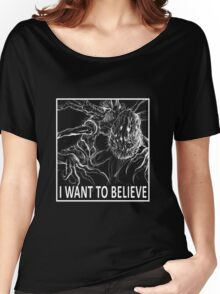 I Want To Believe - Bloodborne Women's Relaxed Fit T-Shirt