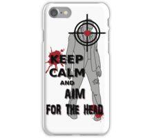 Keep Calm and Aim For the  Head tshirt iPhone Case/Skin