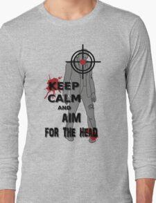 Keep Calm and Aim For the  Head tshirt Long Sleeve T-Shirt