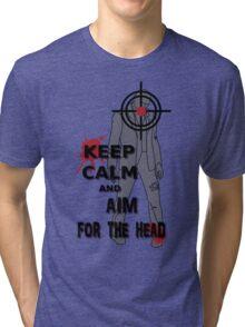 Keep Calm and Aim For the  Head tshirt Tri-blend T-Shirt