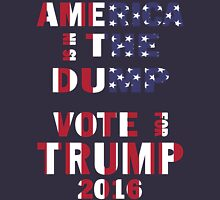 America is in the Dump vote for Trump 2016 Unisex T-Shirt