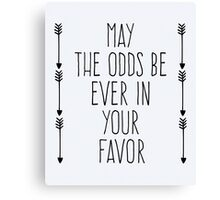 Odds Be In Your Favor Quote Canvas Print