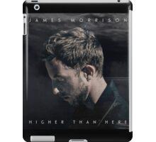 James Morrison - Higher Than Here  iPad Case/Skin
