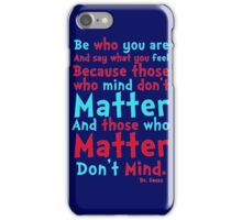 Be Who You Are Seuss Quote iPhone Case/Skin