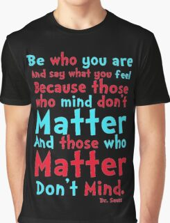 Be Who You Are Seuss Quote Graphic T-Shirt