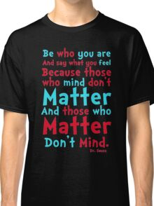 Be Who You Are Seuss Quote Classic T-Shirt