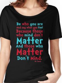 Be Who You Are Seuss Quote Women's Relaxed Fit T-Shirt
