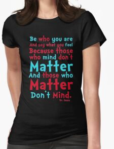 Be Who You Are Seuss Quote Womens Fitted T-Shirt