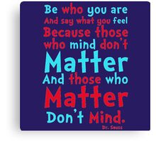 Be Who You Are Seuss Quote Canvas Print