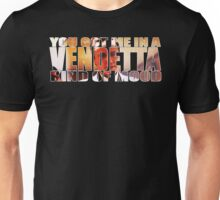 VENDETTA KIND OF MOOD Unisex T-Shirt