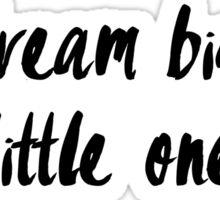 Dream Big Little One Sticker