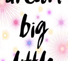 Dream Big Little One Sticker