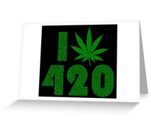 I Weed Leaf 420 with Marijuana Pattern Greeting Card