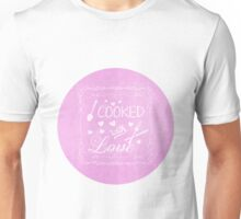 Cooked with Love Unisex T-Shirt