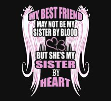 My Best Friend May Not Be My Sister By Blood But She's My Sister By Heart Womens Fitted T-Shirt