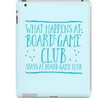 What happens at Board game club stays at Board game club iPad Case/Skin