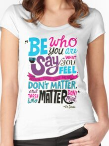 Be Who You Are Seuss Quotes Women's Fitted Scoop T-Shirt
