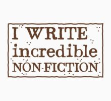 I WRITE incredible non-fiction One Piece - Short Sleeve