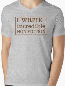 I WRITE incredible non-fiction Mens V-Neck T-Shirt
