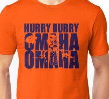 Hurry Hurry Omaha Unisex T-Shirt