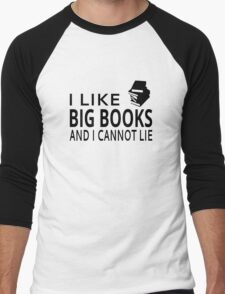 I Like Big Books And I Cannot Lie Men's Baseball ¾ T-Shirt