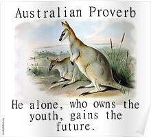 He Alone Who Owns The Youth - Australian Proverb Poster