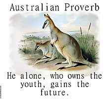He Alone Who Owns The Youth - Australian Proverb Photographic Print