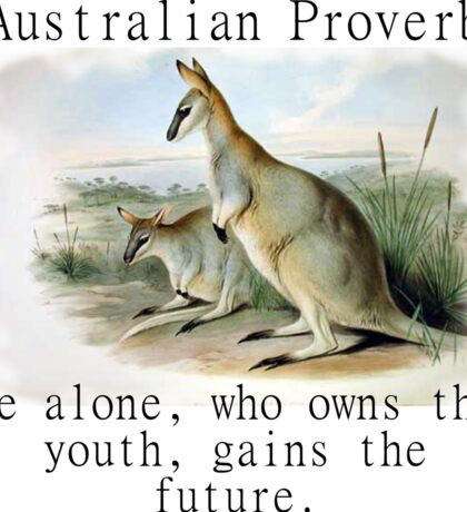 He Alone Who Owns The Youth - Australian Proverb Sticker