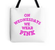 On Wednesdays We Wear Pink. Tote Bag