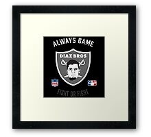 The Diaz Brothers Nick and Nate - Always Game! Fight OR Fight. Framed Print