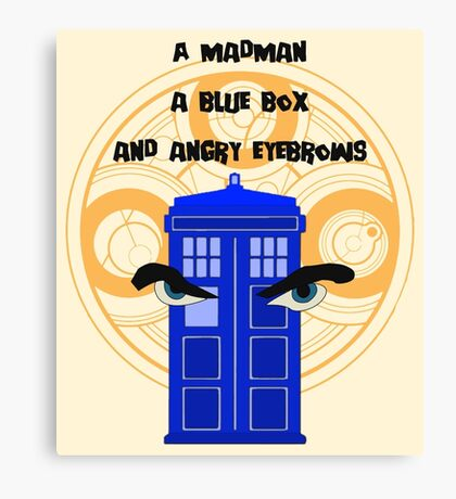 A mad man, a blue box and angry eyebrows Canvas Print