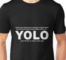 YOLO - Mutual Funds Unisex T-Shirt